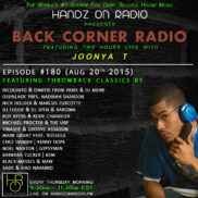 BACK CORNER RADIO [EPISODE #180] #ThrowBackThursday [AUG 20. 2015]